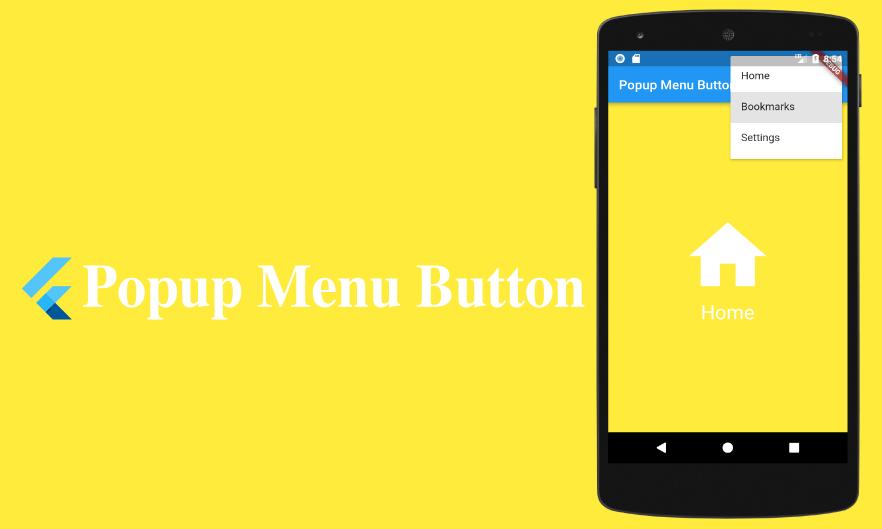Flutter Popup Menu Button Example - FlutterRDart