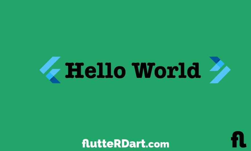 Flutter Hello World Example - FlutterRDart
